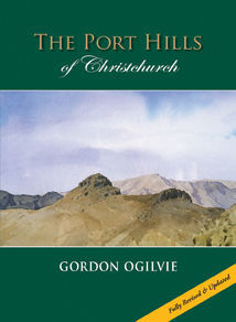 Port Hills of Christchurch, The :New fully revised and updated edition