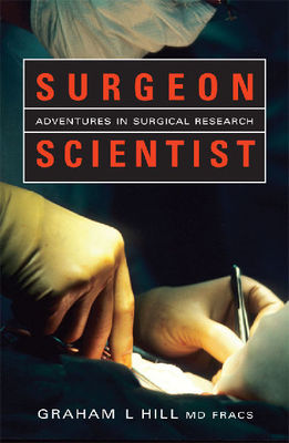 Surgeon Scientist: Adventures In Surgical Research