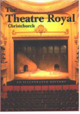 The Theatre Royal: an Illustrated History to Mark the Centennial of the Third Theatre of This Name, 1908-2008
