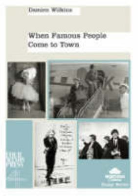 When Famous People Come to Town (Montana Estates Essay Series)
