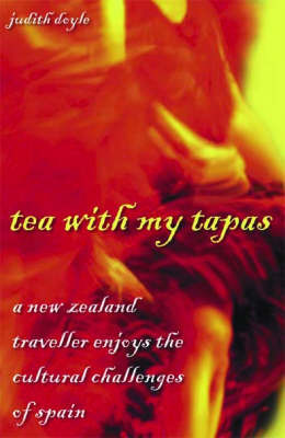 Tea with My Tapas: a New Zealand Traveller Enjoys the Cultural Challenges of Spain