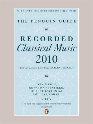 The Penguin Guide to Recorded Classical Music: The Key Classical Recordings on CD, DVD and SACD: 2010