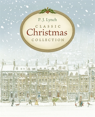 P.J. Lynch Classic Christmas Collection