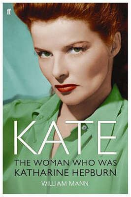 Kate: The Woman Who Was Katharine Hepburn