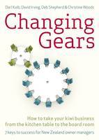 Changing Gears: How to Take Your Kiwi Business from the Back Shed to the Board Room