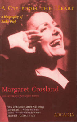 A Cry From the Heart : The Biography of Edith Piaf