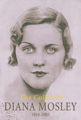 The Collected Diana Mosley