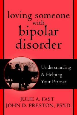 Loving Someone with Bipolar Disorder : Understanding and Helping Your Partner