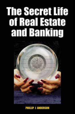 The Secret Life of Real Estate & Banking