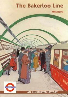 The Bakerloo Line: An Illustrated History