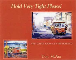 Hold Very Tight Please! The  Cable Cars of New Zealand
