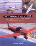 All Their Own Wings : New Zealanders and Their Homebuilt Aircraft