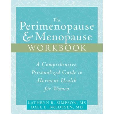 Perimenopause & Menopause Workbook: A Comprehensive, Personalized Guide to Hormone Health for Women