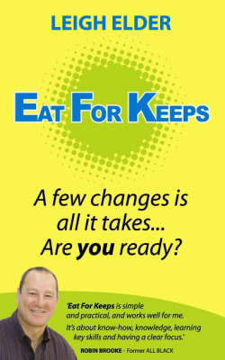 Eat  for Keeps : A few changes are all it takes...Are you ready?