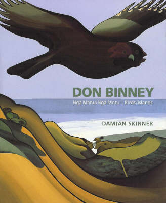 Don Binney: Nga Manu/Nga Motu - Birds/Islands