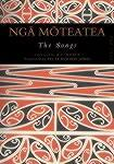 Nga Moteatea Part ONe The Songs - Scattered Pieces from many canoe areas