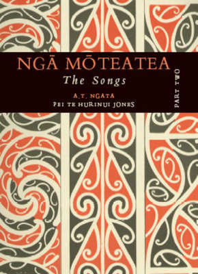 Nga Moteatea Part 2 : The Songs - Scattered Pieces from many canoe areas