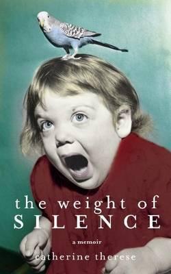 The Weight of Silence: A Memoir