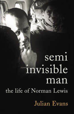 Semi-Invisible Man - The Life of Norman Lewis