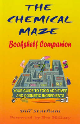 The Chemical Maze Bookshelf Companion: Your guide to food additives and cosmetic ingredients