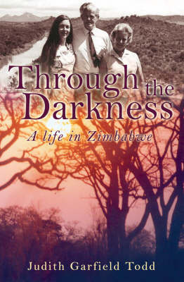 Through the Darkness : A Life in Zimbabwe