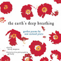 The Earth's Deep Breathing : Garden Poems by New Zealand poets