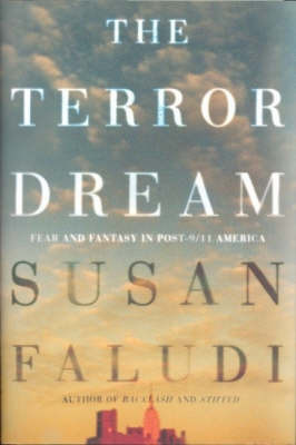 The Terror Dream: Fear and Fantasy in Post-9/11 America