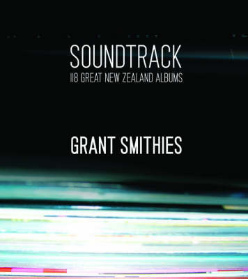 Soundtrack : 118 great New Zealand albums