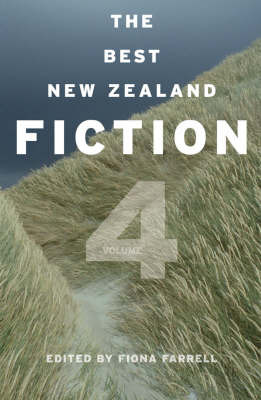 The Best New Zealand Fiction: Volume 4