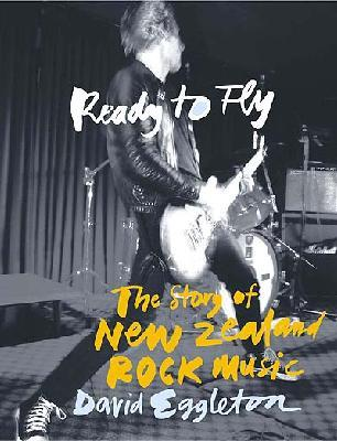 Ready to Fly:The Story of NZ Music