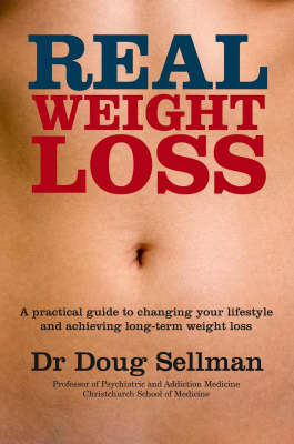 Real Weight Loss: A practical guide to changing your lifestyle and achieving long-term weight loss