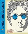 I Met the Walrus : How One Day with John Lennon Changed My Life Forever