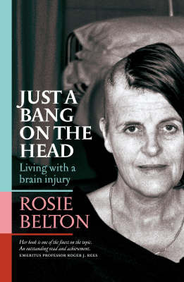 Just a Bang on the Head : Living with a Brain Injury