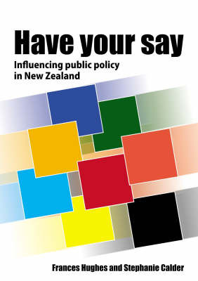 Have Your Say : Influencing public policy in New Zealand