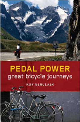 Pedal Power: Great Bicycle Journeys