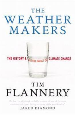 The Weather Makers: The Past and Future Impact of Climate Change