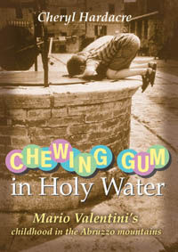 Chewing Gum in Holy Water: Mario Valentini's Childhood in the Abruzzo Mountains