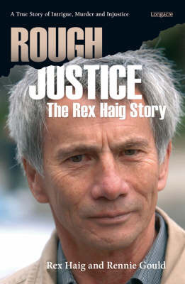 Rough Justice: The Rex Haig Story