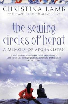 The Sewing Circles of Herat: A Memoir of Afghanistan
