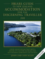Friars Guide to New Zealand Accomodation for the Discerning Traveller 2008
