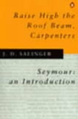 Raise High the Roof Beam, Carpenters: Seymour, an Introduction