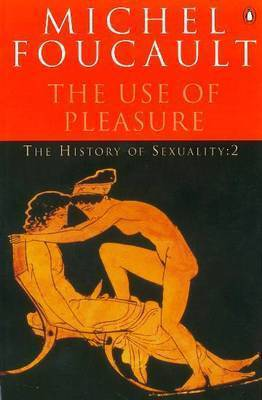 The History of Sexuality v.2: The Use of Pleasure