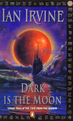 Dark is the Moon (View from the Mirror #3)