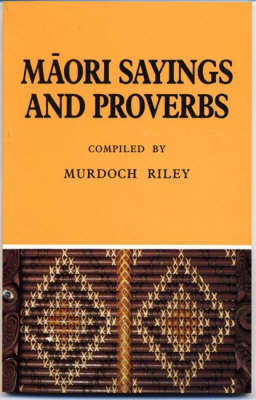 Maori Sayings and Proverbs