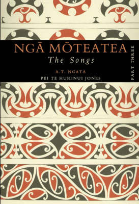 Nga Moteatea: The Songs: Pt. 3