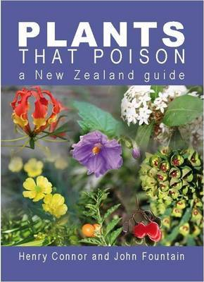 Plants That Poison : A New Zealand Guide
