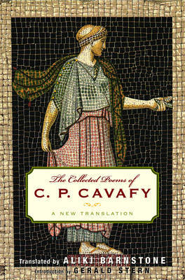 The Collected Poems of C.P. Cavafy: A New Translation