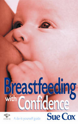 Breastfeeding with Confidence: A Do-it-yourself Guide