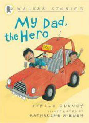 My Dad, the Hero (Walker Stories)