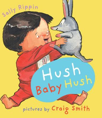 Hush Baby Hush (Board Book)